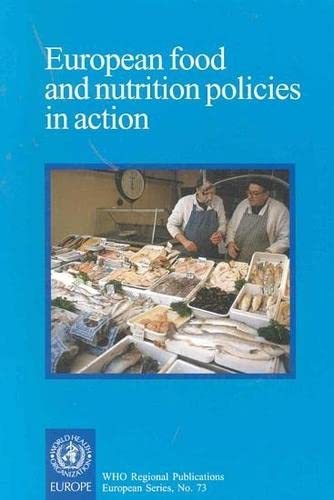 european-food-and-nutrition-policies-in-action-who-regional-publications-european-series