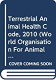 Not Available: Terrestrial Animal Health Code, 2010 (World Organisation for Animal Health 2010)