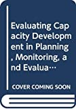 Horton, D.: Evaluating Capacity Development in Planning, Monitoring, and Evaluation: A Case from Agricultural Research
