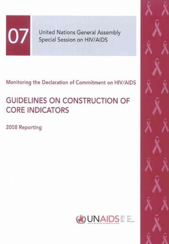 monitoring-the-declaration-of-commitment-on-hiv-aids-guidelines-on-construction-of-core-indicators-2008-reporting-a-unaids-publication