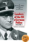 Leaders of the SS and German Police, Vol. 1