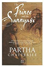 The Prince and the Sannyasi by Partha…