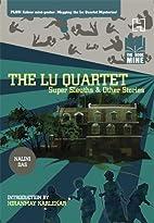 The Lu Quartet: Super Sleuths & Other…