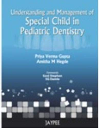 understanding-and-management-of-special-child-in-pediatric-dentistry