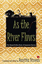 As The River Flows by Ranjita Biswas