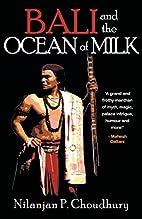 Bali and the Ocean of Milk by Nilanjan P.…