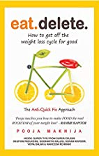 Eat Delete : How To Get Off The Weight Loss…