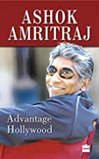 Advantage Hollywood by Ashok Amritraj
