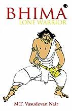 Bhima - Lone Warrior by M. T. Vasudevan Nair