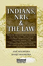 Indians, Nris & the Law by Anil Malhotra