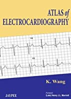 Atlas of Electrocardiography by K. Wang, M.…