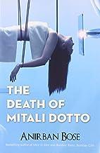 The Death Of Mitali Dotto by Anirban Bose