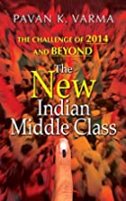 The New Indian Middle Class by Pavan K.…