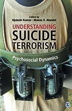 Understanding Suicide Terrorism:…