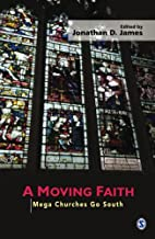 A Moving Faith: Mega Churches Go South by…