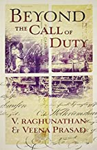 Beyond the Call of Duty by V.Raghunathan