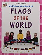 My Picture Wordbook of Flags of The World by…