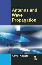 Antenna and Wave Propagation by Kamal…