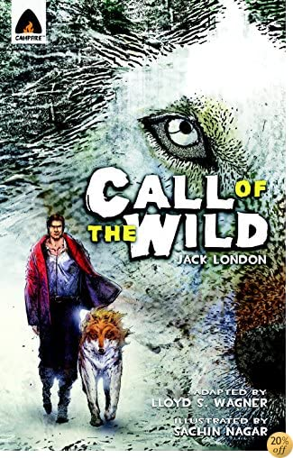 TThe Call of the Wild: The Graphic Novel (Campfire Graphic Novels)