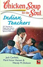 Chicken Soup for the Soul: Indian Teachers…