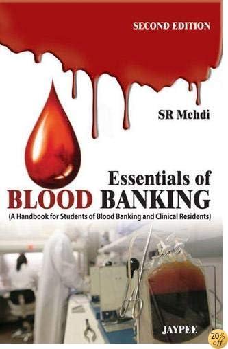 Essentials of Blood Banking: A Handbook for Students of Blood Banking and Clinical Residents