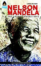 Nelson Mandela: The Unconquerable Soul…
