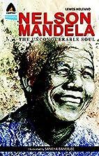 Nelson Mandela: The Unconquerable Soul…