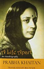 A Life Apart: An Autobiography by Prabha…