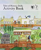 Tales of Historic Delhi Activity Book by…