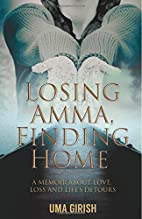 Losing Amma, Finding Home: A Memoir about…