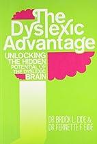 Dyslexic Advantage; The by Dr Eide; Brock &…