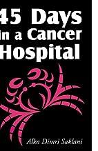 45 Days in a Cancer Hospital by Alka Dimri