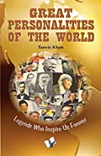 Great Personalities of the World by Tanvir…
