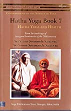 Hatha Yoga Book 7: Hatha Yoga and Health…