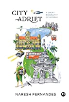 City Adrift: A Short Biography of Bombay by…