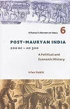 Post-Mauryan India 200BC - AD300: A…