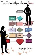 The Crazy Algorithm of Love by Rajrupa Gupta