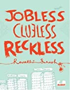Jobless Clueless Reckless by Suresh R.