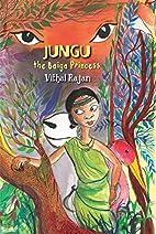 JUNGU: The Baiga Princess by Vithal Rajan