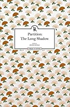 Partition: The Long Shadow by Urvashi…