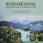Kodaikanal :Vanishing Heritage of an Island…