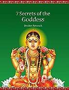 7 Secrets of the Goddess by Devdutt…