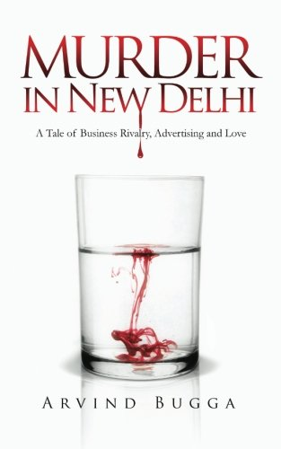 murder-in-new-delhi-a-tale-of-business-rivalryadvertising-and-love