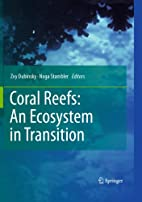 Coral reefs : an ecosystem in transition by…