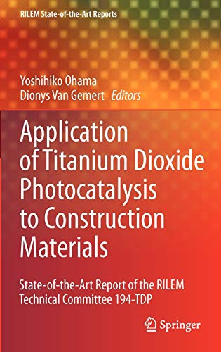 application-of-titanium-dioxide-photocatalysis-to-construction-materials-state-of-the-art-report-of-the-rilem-technical-committee-194-tdp-rilem-state-of-the-art-reports