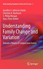 Understanding Family Change and Variation:…