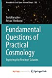 Baryshev, Yurij: Fundamental Questions of Practical Cosmology: Exploring the Realm of Galaxies