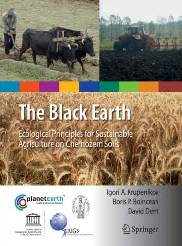 the-black-earth-ecological-principles-for-sustainable-agriculture-on-chernozem-soils-international-year-of-planet-earth