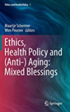 Ethics, health policy and (anti-)aging mixed…