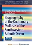 Martínez, Sergio: Biogeography of the Quaternary Molluscs of the Southwestern Atlantic Ocean